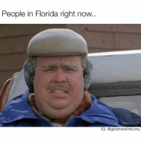Funny, Cocaine, and Florida: People in Florida right now..  IG: @girlthinkimfunny Is that snow or did someone spill their cocaine on the ground😂❄️ wtfisgoingonhere feelinglikechristmas
