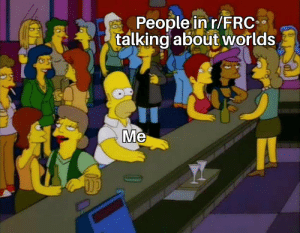 You, Frc, and People: People in r/FRC  talking about worlds  Me Take me with you