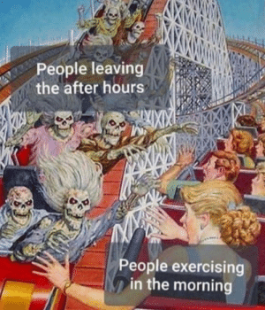exercising: People leaving  the after hours  People exercising  in the morning