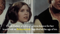 Wow Carrie Fisher aka Princess Leia has passed away at the age of 60 😢 Pass this prayer along to show respect!: PEOPLE MA  a  rie Fisher, a beloved actress known for her  iconic role as Prince  has died at the age of 60. Wow Carrie Fisher aka Princess Leia has passed away at the age of 60 😢 Pass this prayer along to show respect!