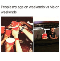 Funny, People, and  Follow: People my age on weekends vs Me on  weekends @lolmynegga is a must follow 😂💀💯