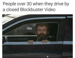 Blockbuster, Drive By, and Drive: People over 30 when they drive by  a closed Blockbuster Video #Memories  #GoodTimes   #TheWeekend