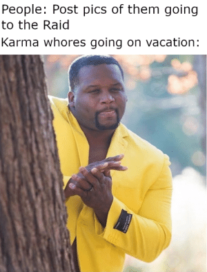 It's the final countdown: People: Post pics of them going  to the Raid  Karma whores going on vacation  SUPER It's the final countdown