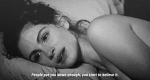 https://iglovequotes.net/: People put you down enough, you start to believe it. https://iglovequotes.net/