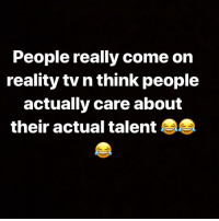 America, Memes, and The Voice: People really come on  reality tv n think people  actually care about  their actual talent Ya should of went on America got talent for all of that or the voice bc personally when i watch reality tv I skip every performances I'm just being honest .. I'm only here for the drama n da mess 🤷🏾‍♀️