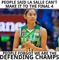 Volleyball, Filipino (Language), and The Defenders: PEOPLE SAID LA SALLE CAN'T  MAKE IT TO THE FINAL 4  MERALCO  PEOPLE FORGOT WE ARE THE  DEFENDING CHAMPS Do not under-estimate the heart of the champions. 💪💪💪