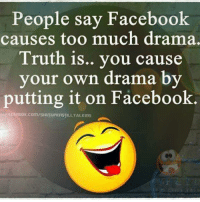 Facebook, Memes, and Too Much: People say Facebook  causes too much drama.  Truth is.. you cause  your  own drama by  putting it on Facebook.  LTALKInG
