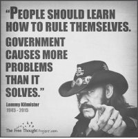 "💭 It's true you know... GoogleVoluntaryism ✌️ Join Us: @TheFreeThoughtProject 💭 TheFreeThoughtProject 💭 LIKE our Facebook page & Visit our website for more News and Information. Link in Bio... 💭 www.TheFreeThoughtProject.com: PEOPLE SHOULD LEARN  GOVERNMENT  CAUSES MORE  PROBLEMS  THAN IT  SOLVES.""  Lemmy Kilmister  1945 2015  The Free Thought Pryectaohn 💭 It's true you know... GoogleVoluntaryism ✌️ Join Us: @TheFreeThoughtProject 💭 TheFreeThoughtProject 💭 LIKE our Facebook page & Visit our website for more News and Information. Link in Bio... 💭 www.TheFreeThoughtProject.com"