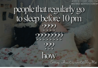 go to sleep: people that regularly go  to sleep before 10pm  how