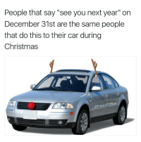 "Memes, 🤖, and Aes: People that say ""see you next year"" on  December 31st are the same people  that do this to their car during  Christmas  ae  @Frien Nice meme (@friendofbae)"