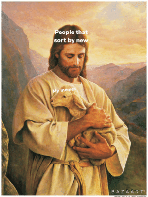 Downvote = dead baby goat: People that  sort by new  My memes  BAZA A RT  The Lost Lamb, by Del Parson, Del Parson Downvote = dead baby goat