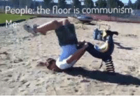 Communism, For, and Comrade: People: the floor is communism Thanks to Comrade Federico for sending this in.