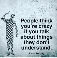 Case closed dailydoe 📷 @school4success: People think  you're crazy  if you talk  about things  they don't  understand.  Elvis Presley Case closed dailydoe 📷 @school4success
