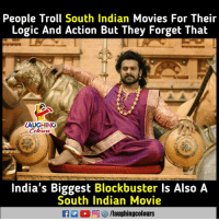 Indian: People Troll South Indian Movies For Their  Logic And Action But They Forget That  ZAUGHING  India's Biggest Blockbuster Is Also A  South Indian Movie