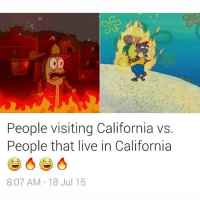 Nigga it's nothin. 😂😂😂😂 killaCali California southernCalifornia alwayshot: People visiting California vs.  People that live in California  8:07 AM 18 Jul 15 Nigga it's nothin. 😂😂😂😂 killaCali California southernCalifornia alwayshot