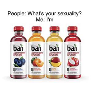 Antioxidant, Whats, and People: People: What's your sexuality?  Me: I'm  bai ba ba ba  ANTIOXIDANT  INFUSION  ANTIOXIDANT  INFUSION  ANTIOXIDANT  INFUSION  ANTIOXIDANT  INFUSION