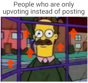 Thank you anyways fellas by zNickk_ MORE MEMES: People who are only  upvoting instead of posting Thank you anyways fellas by zNickk_ MORE MEMES