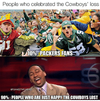 Stephen A's hairline is worse than the browns, get that man a hat. (I-b nflmemes_ig) @footballinsanity: People who celebrated the Cowboys' loss  10%13 PACKERS FANS  @FUNNIESTNFLMEMES  90% PEOPLE WHOARE JUST HAPPY THE COWBOYS LOST Stephen A's hairline is worse than the browns, get that man a hat. (I-b nflmemes_ig) @footballinsanity