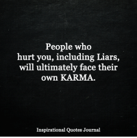 <3: People who  hurt you, including Liars,  will ultimately face their  own KARMA.  Inspirational Quotes Journal <3