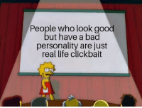 Big if true: People who look good  but have a bad  personality are just  real life clickbait Big if true