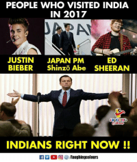 India, Japan, and Indianpeoplefacebook: PEOPLE WHO VISITED INDIA  IN 2017  JUSTIN JAPAN PM  BIEBER Shinzo Abe SHEERAN  ED  LAUGHING  INDIANS RIGHT NOW I!  R  0回8/laughingcolours