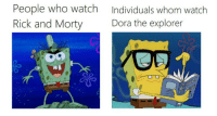 """<p><a href=""""http://memehumor.net/post/168094462517/this-new-meme-hilariously-mocks-fans-of-rick-and"""" class=""""tumblr_blog"""">memehumor</a>:</p>  <blockquote><p>This New Meme Hilariously Mocks Fans Of 'Rick And Morty'</p></blockquote>: People who watch  Rick and Morty  Individuals whom watch  Dora the explorer <p><a href=""""http://memehumor.net/post/168094462517/this-new-meme-hilariously-mocks-fans-of-rick-and"""" class=""""tumblr_blog"""">memehumor</a>:</p>  <blockquote><p>This New Meme Hilariously Mocks Fans Of 'Rick And Morty'</p></blockquote>"""