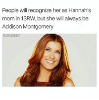 greysanatomy question favorite character any tv show: People will recognize her as Hannah's  mom in 13RW, but she will always be  Addison Montgomery  OKEPNERSHU greysanatomy question favorite character any tv show
