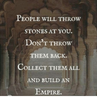 Take this 60 second quiz that reveals things you need to know, customised for you based on your responses, so that you can manifest for yourself a life of wealth, love, health, success and more... Follow this link to discover it => http://bit.ly/fqmanifest: PEOPLE WILL THROW  STONES AT YOU.  DON'T THROw  THEM BACK.  COLLECT THEM ALL  AND BUILD AN  EMPIRE Take this 60 second quiz that reveals things you need to know, customised for you based on your responses, so that you can manifest for yourself a life of wealth, love, health, success and more... Follow this link to discover it => http://bit.ly/fqmanifest