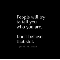 """Memes, Shit, and Wshh: People will try  to tell you  who you are  Don't believe  that shit.  @QWORLDSTAR """"Don't let anyone box in your greatness..."""" 💯 @QWorldstar PositiveVibes WSHH"""