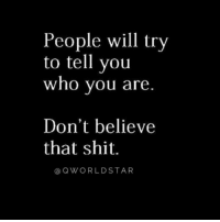 """Shit, Box, and Who: People will try  to tell you  who you are.  Don't believe  that shit.  a QWORLDSTAR """"Don't let anyone box in your greatness..."""" 💯 @QWorldstar https://t.co/yKKCIPojBw"""