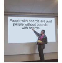 memesinthecity:  meme spotify playlist: People with beards are just  people without beards,  with beards memesinthecity:  meme spotify playlist