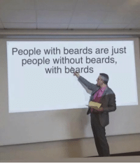 Beards, People, and Just: People with beards are just  people without beards,  with beards