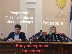 fat people: People with  missing limbs or  other handicaps  POKYPATV  AEATOHONHor  PECVETIO  Fat people  Body acceptence  movement