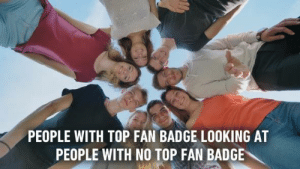Dank, Facebook, and Too Much: PEOPLE WITH TOP FAN BADGE LOOKING AT  PEOPLE WITH NO TOP FAN BADGE Maybe you spent too much time on facebook.
