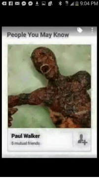 Know You: People You May Know  Paul Walker  mutual friends  9:04 PM