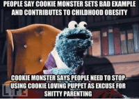 Click, Cookie Monster, and Cookies: PEOPLESAY COOKIE MONSTER SETSBAD ENAMPLE  AND CONTRIBUTES TO CHILDHOODOBESITY  COOKIE MONSTER SAYS PEOPLE NEED TOSTOP  SHITTY PARENTING I clicked random on Imgur