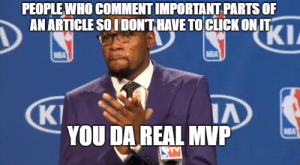 Nba, Mvp, and Article: PEOPLEWHO COMMENT IMPORTANT PARTS OF  AN ARTICLE SO I DONT HAVE TOCLICK ON IT  NBA  NBA  KT  IA  YOU DA REAL MVP SavedYouAClick