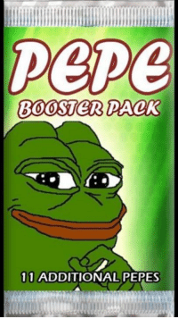 Look what I got today.  Should I open it?: Pepe  BOOSTER PACK  11  ADDITIONAL PEPES Look what I got today.  Should I open it?