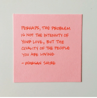 Love, Shire, and Problem: PEPHAPS, THE PROBLEM  NOT THE INTENSITY OF  Youp Love, BUT THE  QUAVITY OF THE PEOPLE  WARGAN SHIRE