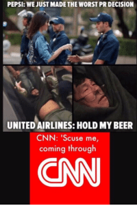 "<p>Enlist now via /r/memes <a href=""http://ift.tt/2sY23qF"">http://ift.tt/2sY23qF</a></p>: PEPSI: WE JUST MADE THE WORST PR DECISION  UNITED AIRLINES: HOLD MY BEER  CNN: ""Scuse me,  coming through  CN <p>Enlist now via /r/memes <a href=""http://ift.tt/2sY23qF"">http://ift.tt/2sY23qF</a></p>"