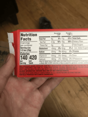 Nice Calorie count: Per pack  % DV*  Per serving  % DV*  Nutrition  Facts  22% Total Carb.  8% 17g  6g  Total Fat  50% Dietary Fiber  18% 10g  3.5g  Sat Fat  3 servings  per container  Serving size  1/3 box (29g)  Calories  Total Sugars  0g  0g  Trans Fat  Incl. Added Sugars  2%  <5mg 0% 5mg  Cholesterol  3% Protein  1% 60mg  20mg  Sodium  0%   Iron  0% Omcg  140 420  Omcg  Vitamin D  30mg 2% 100mg 8% IPotassium  Calcium  per  per  *The % Daily Value (DV) tells you how much a nutrient in a serving  a daily diet. 2,000 calories a day is used for general nutrition advice  Ipack  serving  MILK CHOCOLATE (SUGAR, CHOCOLATE, SKIM MILK, COCOA BUTTER, LACTOSE, MILKFAT, SOY LECITHIN, SALT, A  SUGAR, CORNSTARCH, LESS THAN 1% - CORN SYRUP, DEXTRIN, COLORING (INCLUDES RED 40, YELLOW 5, BLUE  BLUE 1 LAKE, YELLOW 6, YELLOW 6 LAKE, BLUE 2 LAKE, BLUE 2), CARNAUBA WAX, GUM ACACIA.  ALLERGY INFORMATION: CONTAINS MILK AND SOY. MAY CONTAIN PEANUTS.  DISTRIBUTED BY MARS WRIGLEY CONFECTIONERY US, LLC, HACKETTSTOWN, NJ 07840-1503 USA  PARTIALLY PRODUCED WITH GENETIC ENGINEERING. Nice Calorie count