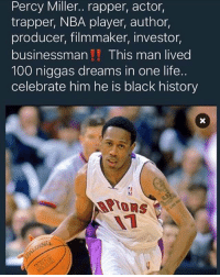 Salute to Master P 💪👏 #BlackHistoryMonth https://t.co/JtxsaGKmZv: Percy Miller.. rapper, actor,  trapper, NBA player, author,  producer, filmmaker, investor,  businessman  This man lived  100 niggas dreams in one life.  celebrate him he is black history Salute to Master P 💪👏 #BlackHistoryMonth https://t.co/JtxsaGKmZv