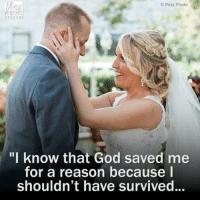 "God, Love, and Memes: Pere Photo  VNEMIS  ""I know that God saved me  for a reason because I  Shouldn't have survived. PART II: This domestic abuse survivor found love with the first responder who helped save her. For more on this story, visit FoxNews.com."