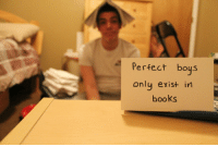 Books, Tumblr, and Blog: Perfect boys  onlu exist in  books unordin4ry:  appea1:  Perfect boys only exist in books.  so i guess you're trying to be perfect
