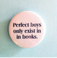 Books, Boys, and Perfect: Perfect boys  only exist in  in books