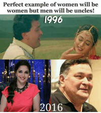Women: Perfect example of women will be  women but men will be uncles!  1996  2016