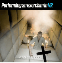 Dank, 🤖, and Performing: Performing an exorcismin VR