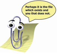 perhaps: Perhaps it is the file  which exists and  you that does not.