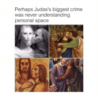 Crime, Space, and Classical Art: Perhaps Judas's biggest crime  was never understanding  personal space  calartmemes Judas stap das gay