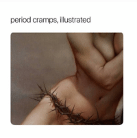 Period, Girl Memes, and Period Cramps: period cramps, illustrated